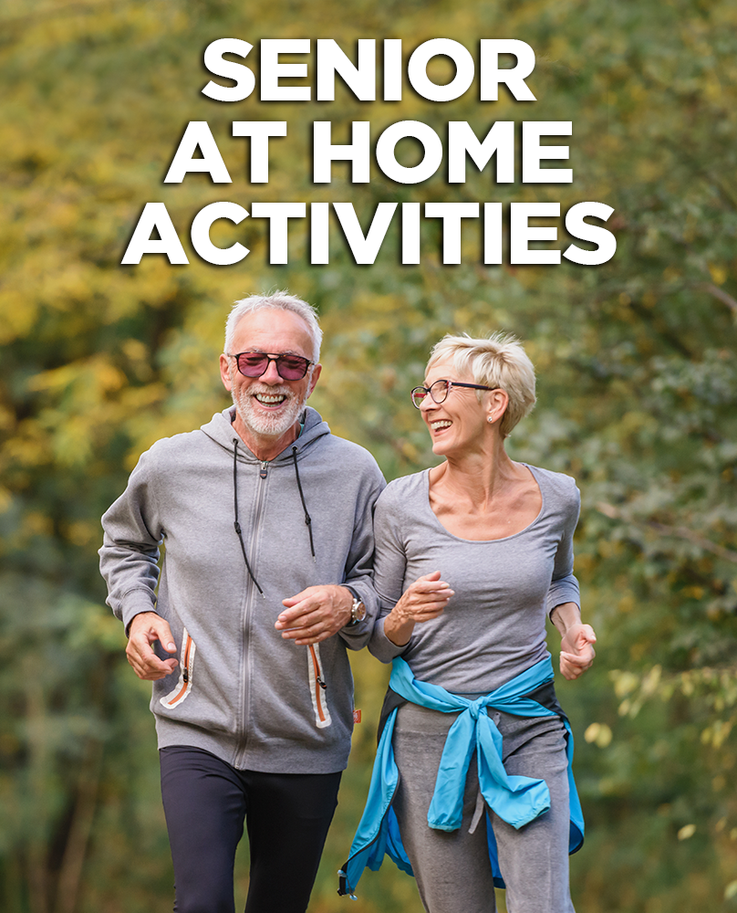SENIOR AT HOME ACTIVITIES